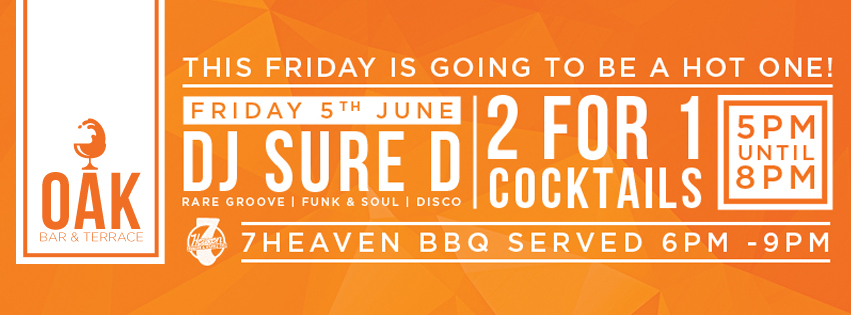 DJ Sure D is back this Friday night at the Oak Bar